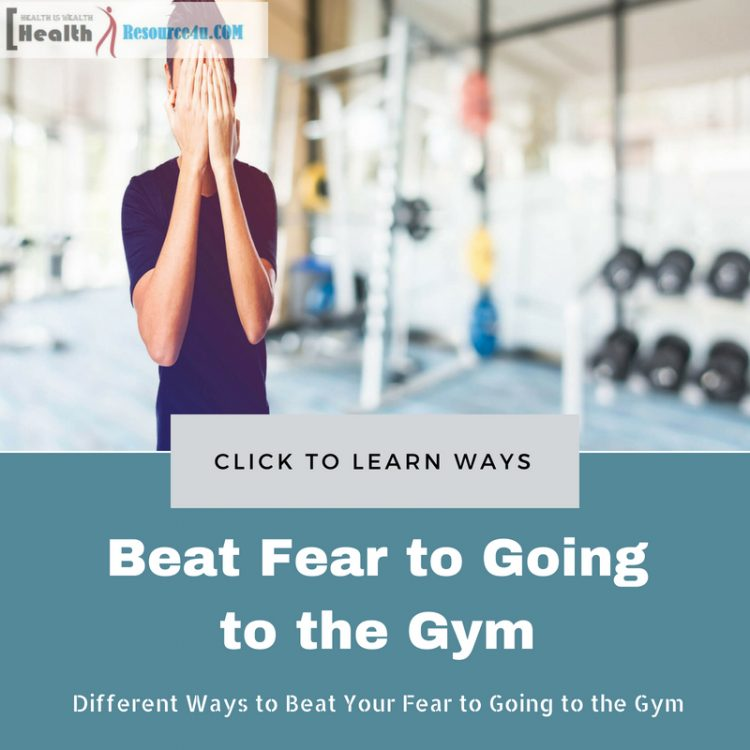 Beat Your Fear to Going to the Gym