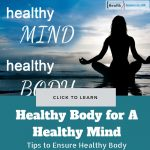 Healthy Body for A Healthy Mind