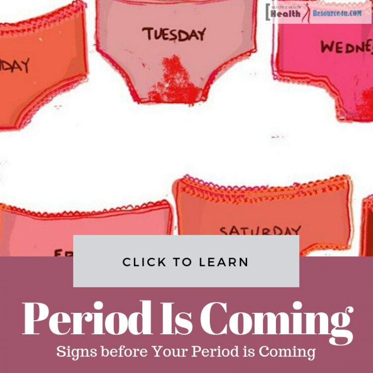 Signs before Your Period is Coming