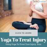 Yoga To Treat Your Injury Pain