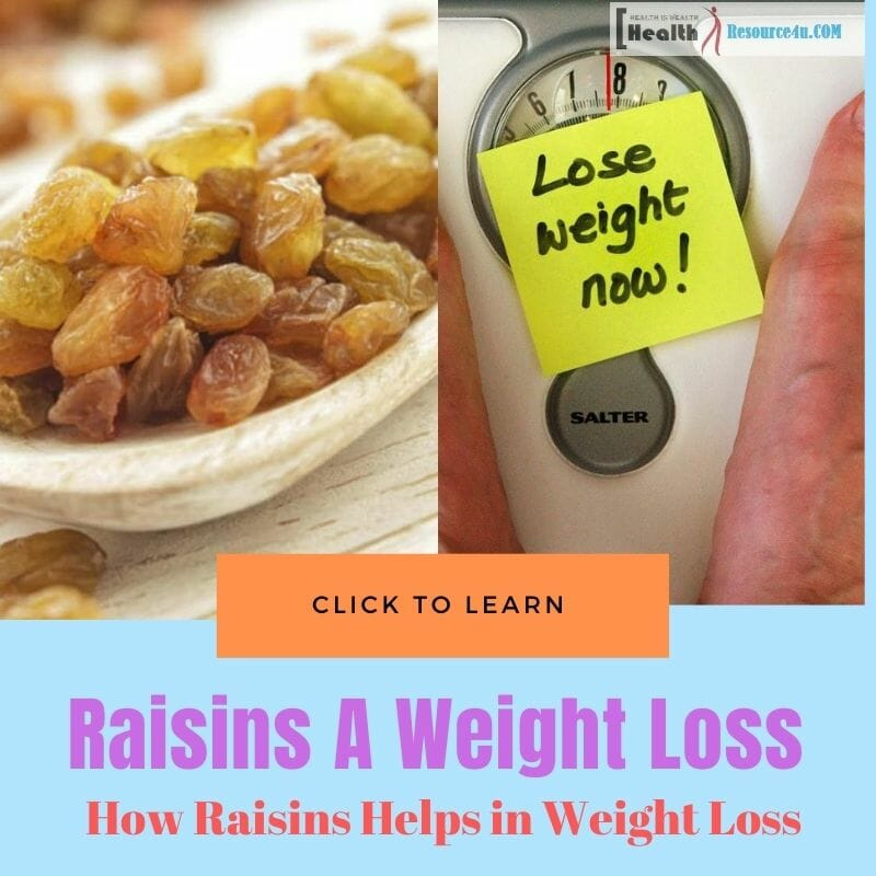 How Raisins Helps in Weight Loss