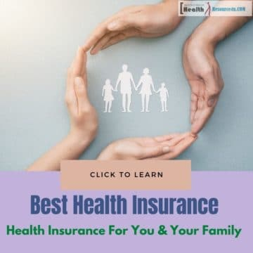 Best Health Insurance For You & Your Family