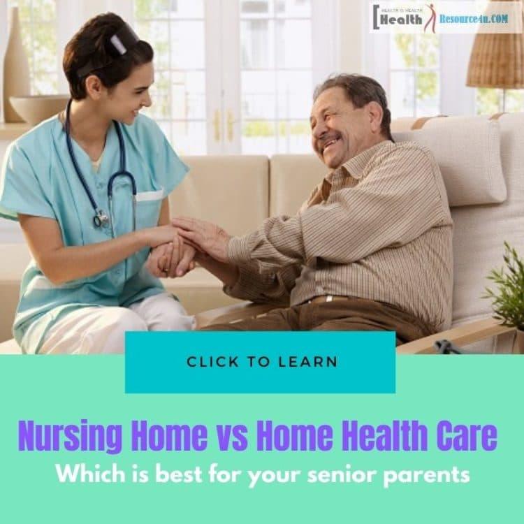 Nursing Home vs Home Health Care